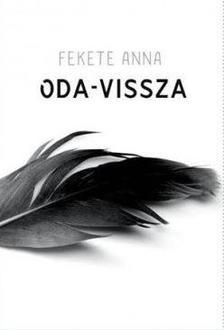 Fekete Anna - Oda-vissza