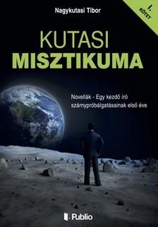 Tibor Nagykutasi - Kutasi Misztikuma 1. kötet [eKönyv: epub, mobi]