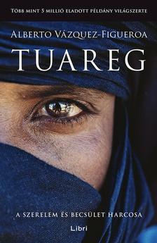 Alberto Vazquez-Figueroa - Tuareg - A szerelem és becsület harcosa