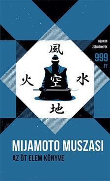 Mijamoto Muszasi - Az öt elem könyve - Helikon Zsebkönyvek 61.