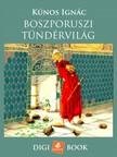 Kúnos Ignác - Boszporuszi tündérmesék [eKönyv: epub, mobi]<!--span style='font-size:10px;'>(G)</span-->
