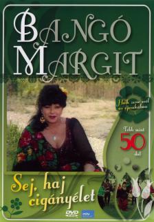 - SEJ,HAJ CIGÁNYÉLET DVD - BANGÓ MARGIT -