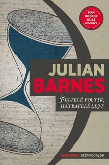 Julian Barnes - Felfelé folyik, hátrafelé lejt  [eKönyv: epub, mobi]