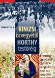 Bánó  Attila - Kinizsi özvegyétől Horthy testőréig ###<!--span style='font-size:10px;'>(G)</span-->