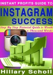 Scholl Hillary - Instant Profits Guide to Instagram Success [eKönyv: epub,  mobi]