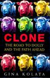 KOLATA, GINA - Clone, The Road to Dolly and the Path Ahead [antikvár]