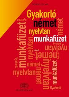 Dömők Szilvia - Gyakorló német nyelvtan munkafüzet