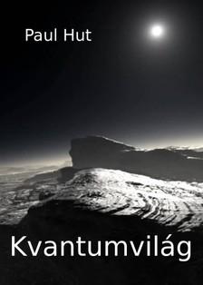 Hut Paul - Kvantumvilág [eKönyv: epub, mobi]