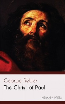 Reber George - The Christ of Paul [eKönyv: epub, mobi]