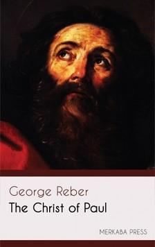 Reber George - The Christ of Paul [eKönyv: epub, mobi]