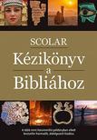 Pat Alexander - David Alexander - SCOLAR Kézikönyv a Bibliához<!--span style='font-size:10px;'>(G)</span-->