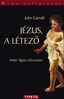 CARROL, JOHN - Jézus, a létező