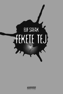 Elif SAFAK - Fekete tej