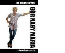Dr. Ambrus Péter - GÓR NAGY MÁRIA - SZTÁROKTÓL - SZTÁROKRÓL