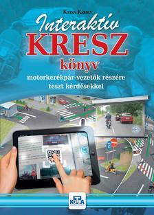 KOTRA KÁROLY - Interaktív KRESZ motorkerékpár vezetők részére