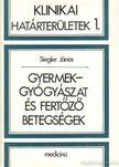 Siegler János - Gyermekgyógyászat és fertőző betegségek [antikvár]