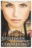 R. Kelényi Angelika - Szulejmán és a magyar udvarhölgy<!--span style='font-size:10px;'>(G)</span-->
