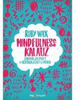 Wax, Ruby - Mindfulness-kalauz<!--span style='font-size:10px;'>(G)</span-->