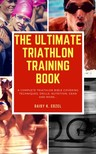 Edzel Daisy K. - The Ultimate Triathlon Training Book [eKönyv: epub,  mobi]