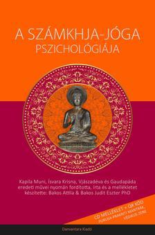 Bakos Attila és Bakos Judit Eszter PhD - A Számkhja-jóga Pszichológiája
