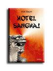 BAUM, VICKI - Hotel Sanghaj
