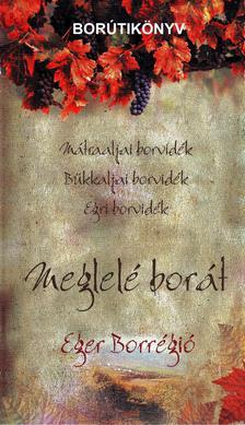 Dlusztus Imre - MEGLELÉ BORÁT - EGER BORRÉGIÓ - BORÚTIKÖNYV