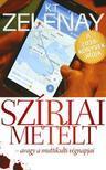 K.T. Zelenay - Szíriai metélt - avagy a muttikulti végnapjai ###<!--span style='font-size:10px;'>(G)</span-->