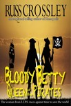 Crossley Russ - Bloody Betty,  Queen of the Pirates [eKönyv: epub,  mobi]
