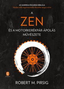 Robert M. Pirsig - A zen és a motorkerékpár-ápolás művészete