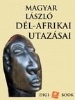 Magyar László - Afrikai utazások [eKönyv: epub,  mobi]
