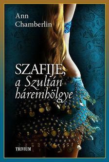 Szafije, a szultán háremhölgye (Szulejmán sorozat 3. kötet) #