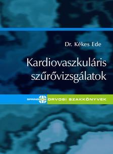 KÉKES EDE DR. - Kardiovaszkuláris szűrővizsgálatok