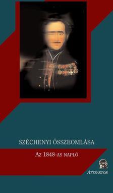 FERDINANDY MIHÁLY - SZÉCHENYI ÖSSZEOMLÁSA - AZ 1848-AS NAPLÓ ***
