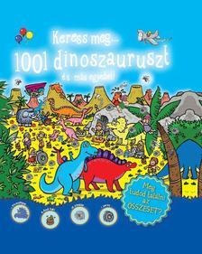 - Keress meg...1001 dinoszauruszt és más egyebeket!