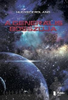 Rolnad Hugyecz - A Generális bosszúja [eKönyv: pdf, epub, mobi]