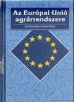 Halmai Péter - Az Európai Unió agrárrendszere [antikvár]