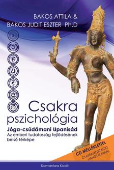 Bakos Attila és Bakos Judit Eszter Ph.D - Csakra Pszichológia