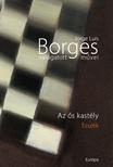 Jorge Luis Borges - JORGE LUIS BORGES VÁLOGATOTT MŰVEI IV. - AZ ŐS KASTÉLY -<!--span style='font-size:10px;'>(G)</span-->