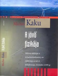 Michio Kaku - A jövő fizikája