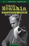 Yehudi Menuhin - Befejezetlen utazás [eKönyv: epub, mobi]<!--span style='font-size:10px;'>(G)</span-->