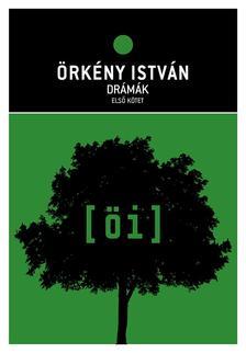 ÖRKÉNY ISTVÁN - Drámák I-II-III.