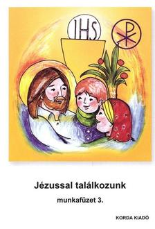 Pusztai László - Jézussal találkozunk (munkafüzet) (3. osztályosok részére) RD00014