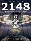 András Kaptás - 2148 A Szingularitás éve 3. rész - A tudás fénye örök [eKönyv: epub, mobi]