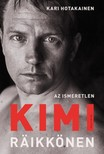 Kari Hotakainen - Az ismeretlen Kimi Räikkönen [eKönyv: epub, mobi]<!--span style='font-size:10px;'>(G)</span-->