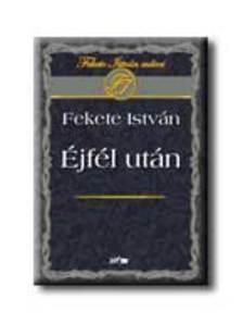 Fekete István - Éjfél után