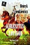 Scienkiewicz Henryk - A keresztes lovagok [eKönyv: epub, mobi]<!--span style='font-size:10px;'>(G)</span-->