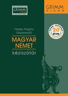 Hessky Regina (főszerkesztő) - Magyar-Német kéziszótár - ötödik, javított kiadás