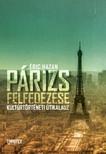 Éric Hazan - Párizs felfedezése - Kultúrtörténeti útikalauz [eKönyv: epub, mobi]<!--span style='font-size:10px;'>(G)</span-->