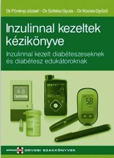 Dr. Fövényi J.-Dr. Soltész Gy..-Dr. Kocsis Gy. - Inzulinnal kezeltek kézikönyve Inzulinnal kezelt diabéteszeseknek és diabétesz edukátoroknak