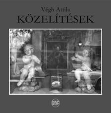 Végh Attila - KÖZELÍTÉSEK